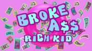 Broke Ass Rich Kid